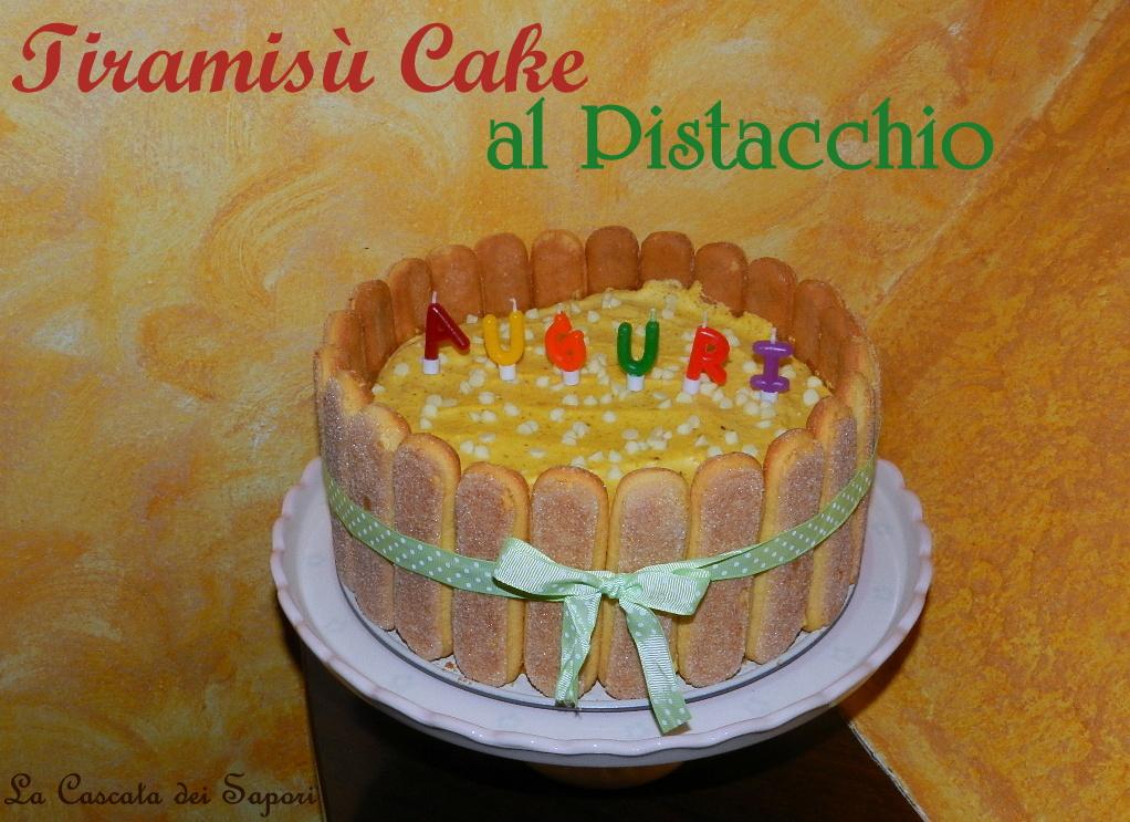 Tiramisù Cake al pistacchio