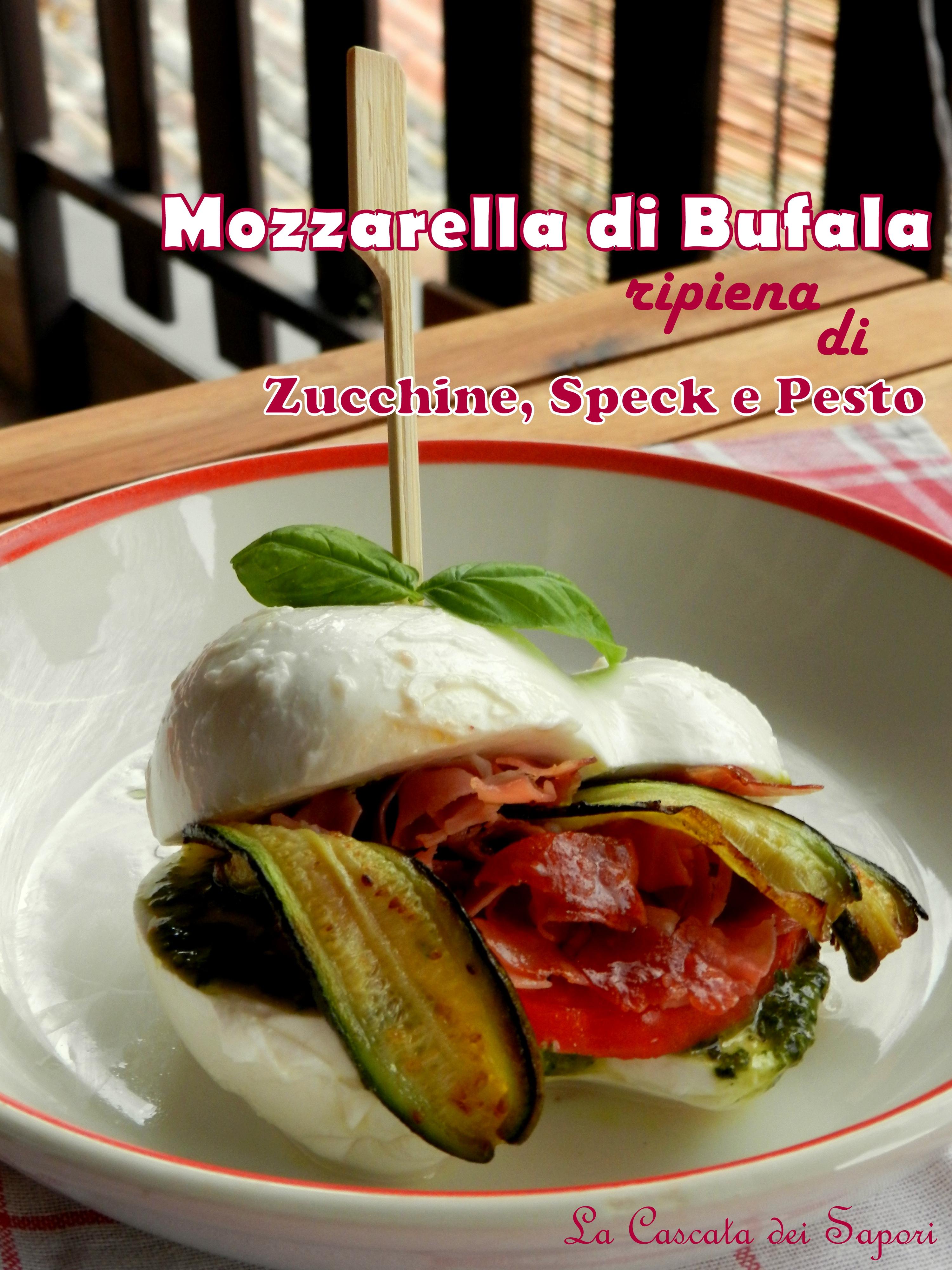 Mozzarella di Bufala ripiena di zucchine, speck e pesto
