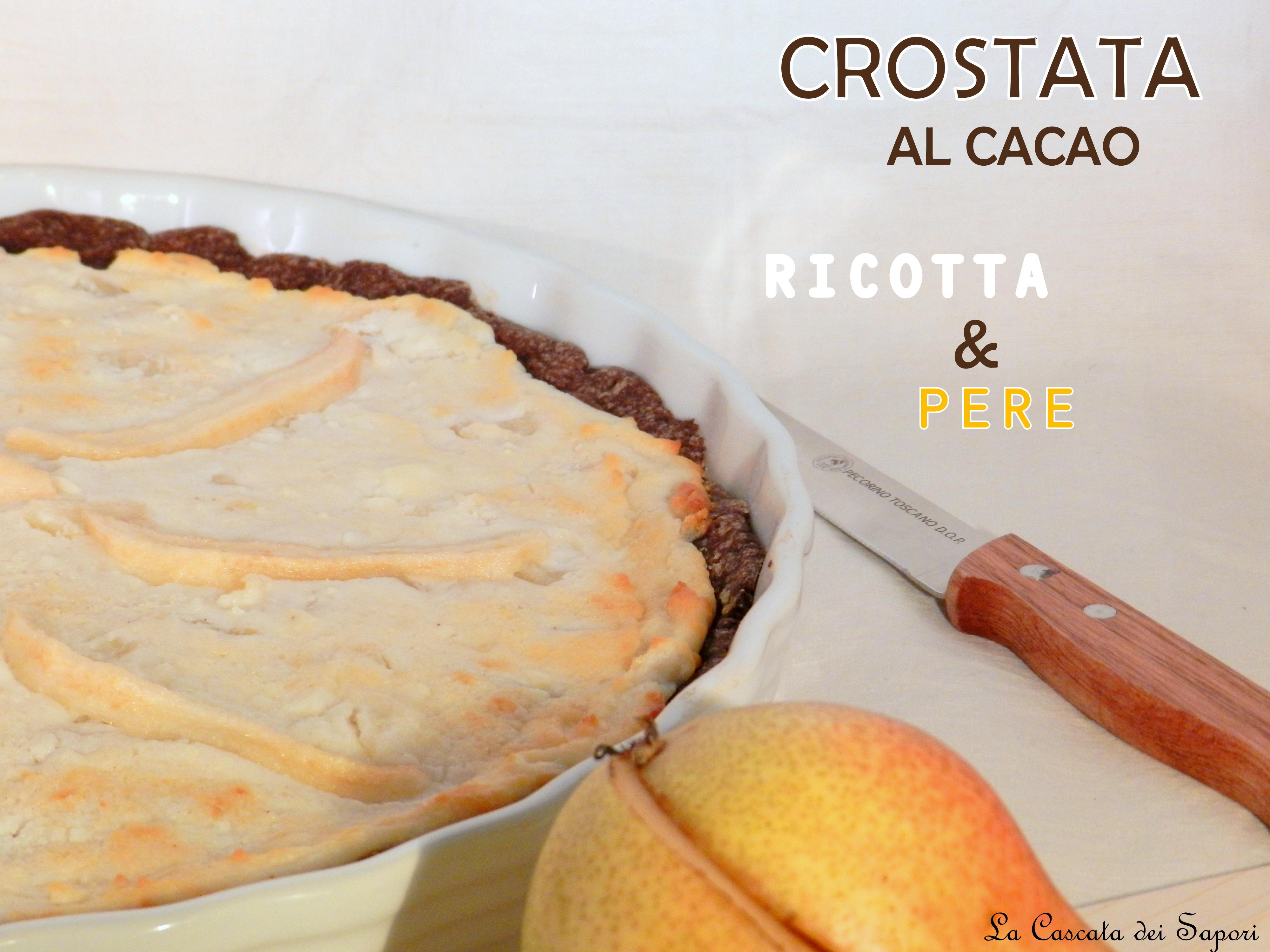 Crostata al Cacao Ricotta e Pere