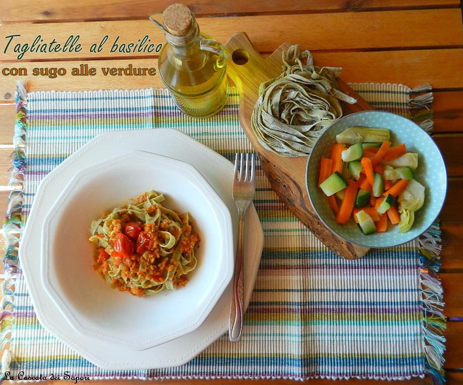 Tagliatelle al basilico con sugo alle verdure