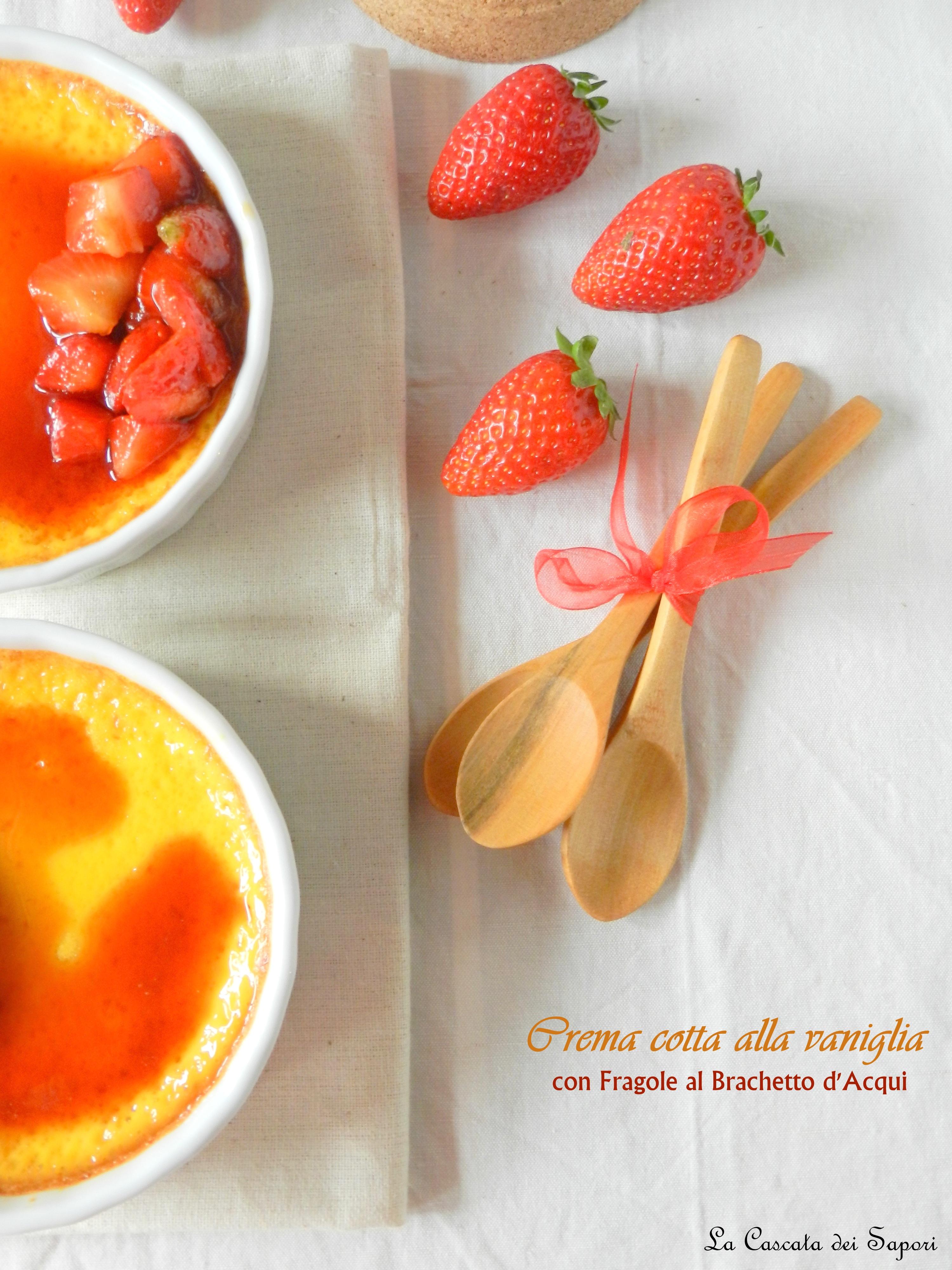 Crema Cotta alla vaniglia con fragole al Brachetto d'Acqui