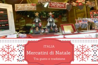 Mercatini di Natale - ITALIA. Tra gusto e tradizione