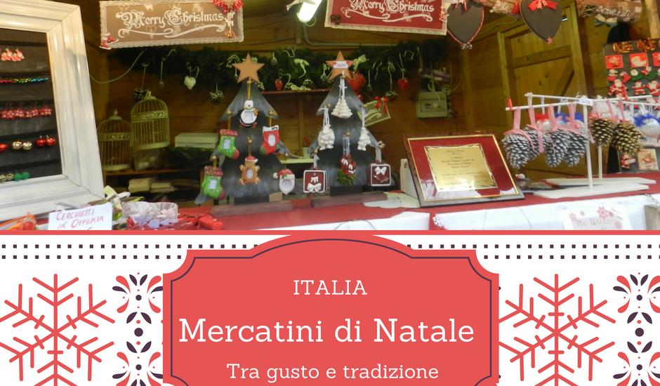 Mercatini di natale italia tra gusto e tradizione la for Mercatini oggi milano