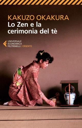 Lo Zen e la Cerimonia del tè. Un libro da leggere per…