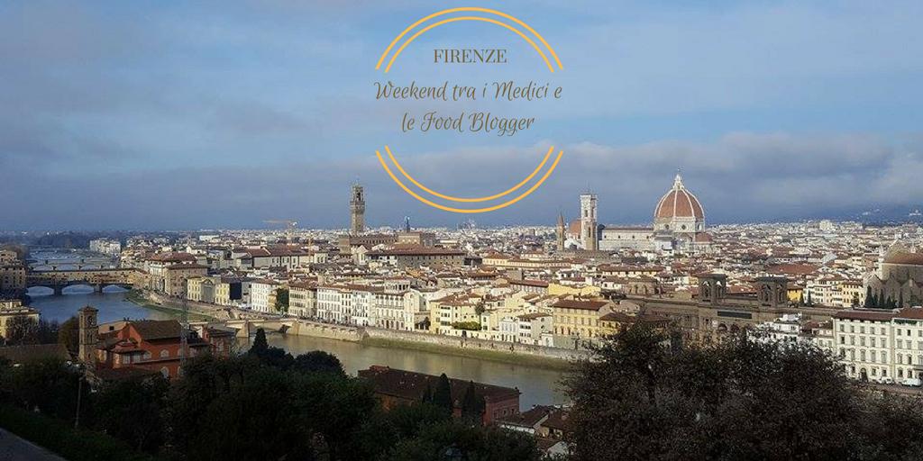 FIRENZE: Weekend tra i Medici e le Food Blogger