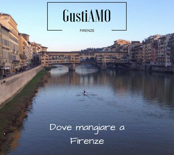 GustiAMO FIRENZE: Dove mangiare a Firenze