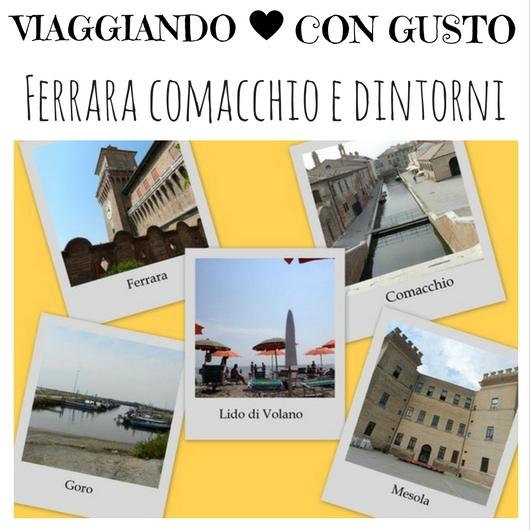 Viaggiando con Gusto Ferrara Comacchio e Dintorni