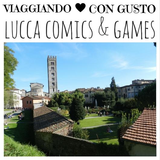 Viaggiando con Gusto lucca comics e games