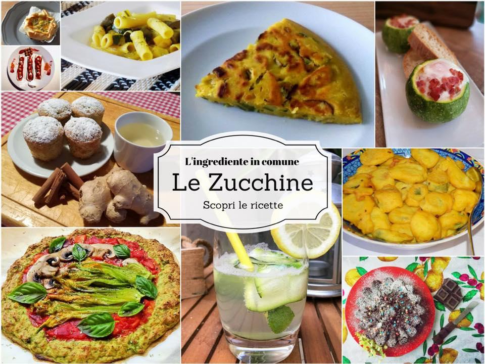 """""""L'INGREDIENTE IN COMUNE - LE ZUCCHINE"""" con le food blogger del Gruppo FB Progetto Blog."""