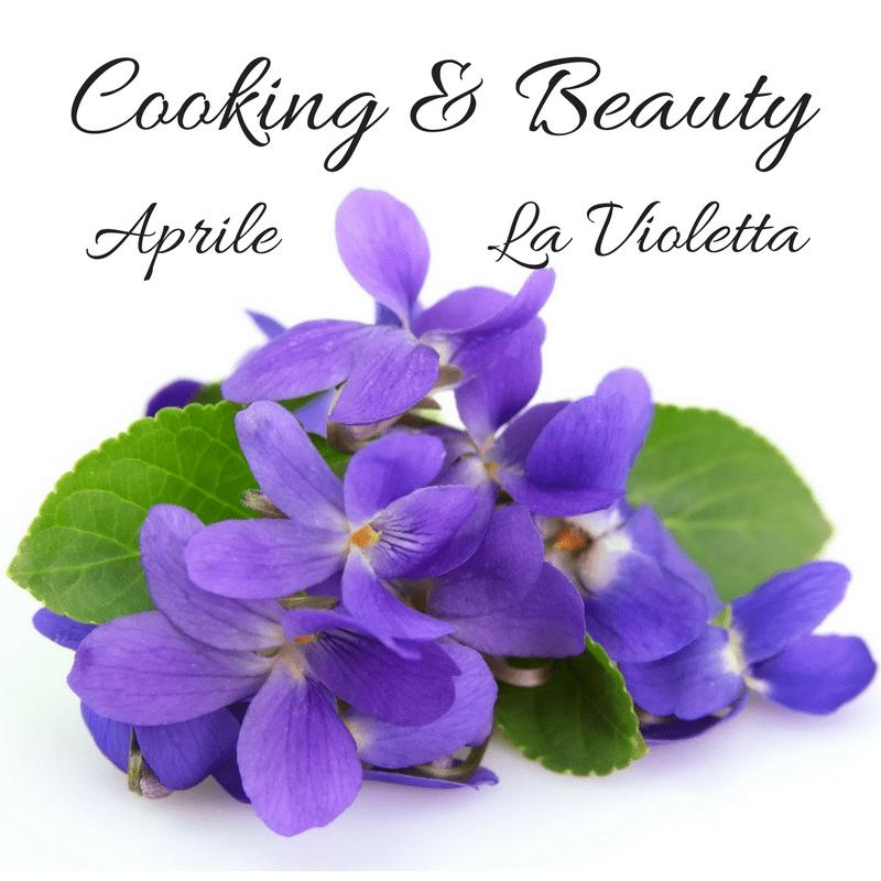 Cooking & Beauty Aprile La Violetta