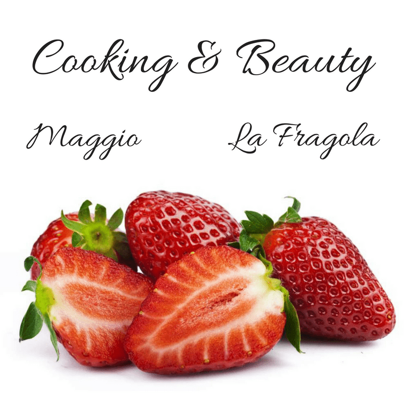 Cooking & Beauty Maggio La fragola