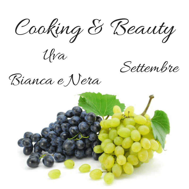 Cooking & Beauty settembre uva