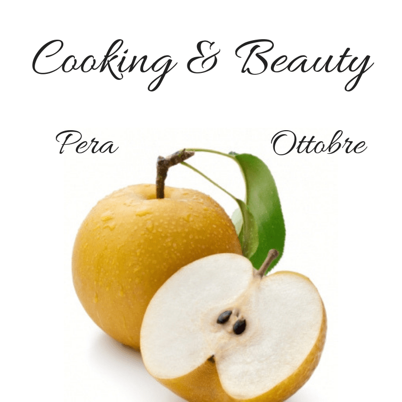 Cooking & Beauty ottobre pera