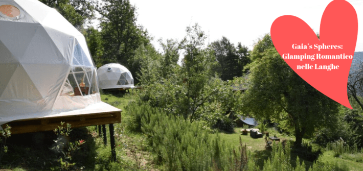 Gaia's Spheres_ Glamping Romantico nelle Langhe