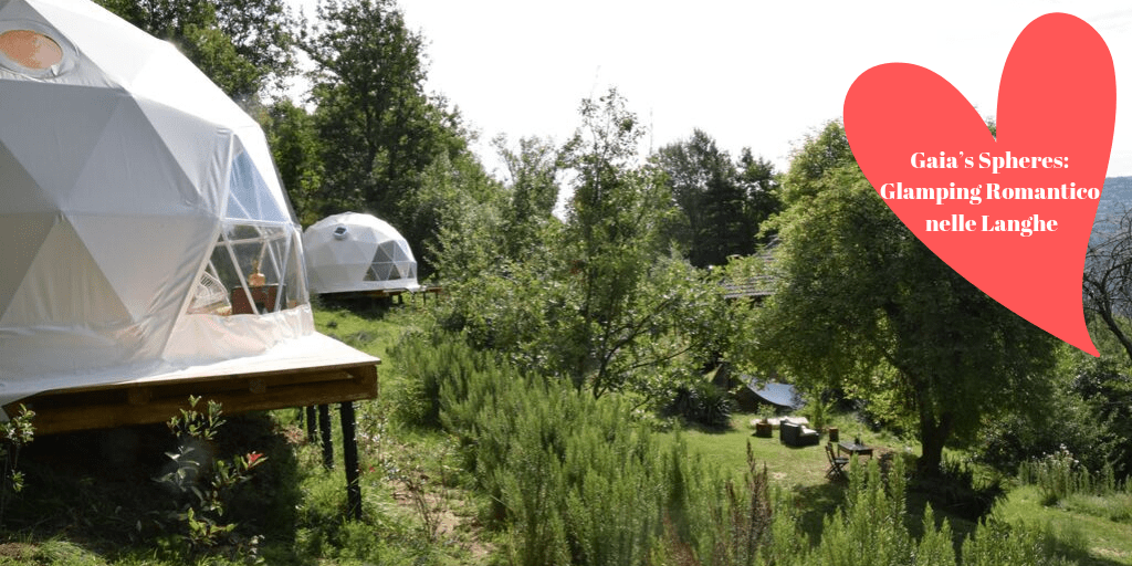 Gaia's Spheres: Glamping Romantico nelle Langhe