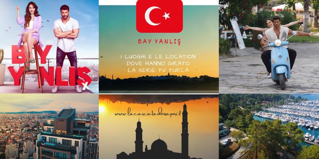 Bay Yanlış: Le Location e i Luoghi dove hanno girato la Serie TV turca con Can Yaman e Özge Gürel
