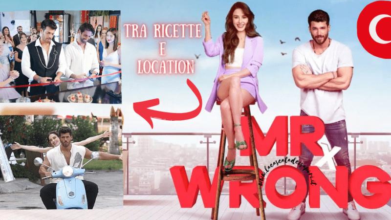"Mr Wrong ""Lezioni d'Amore"": la serie TV turca con Can Yaman e Özge Gürel – Tra Ricette e Location"